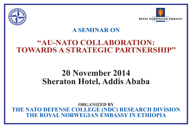 African Union-NATO Collaboration: academic seminar entitled &quotAU-NATO Collaboration - Towards a Strategic Partnership&quot.