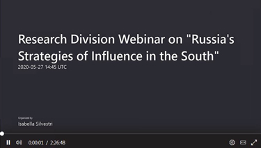 "Research Division Webinar on "" Russia's Strategies of Influence in the South"""