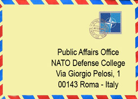 Public Affairs Office postal address  - NATO Defense College - Via Giorgio Pelosi 1 -  00143 Roma - Italy