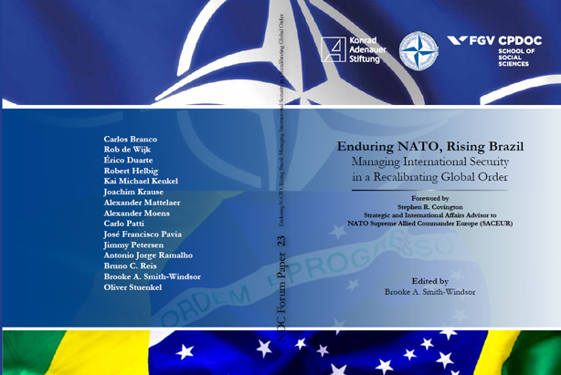 "Forum Paper 23: ""Enduring NATO, Rising Brazil - Managing International Security in a Recalibrating Global Order"""